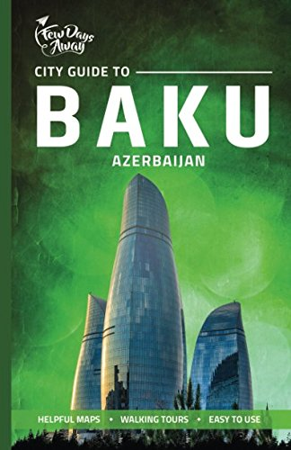 City Guide to Baku, Azerbaijan