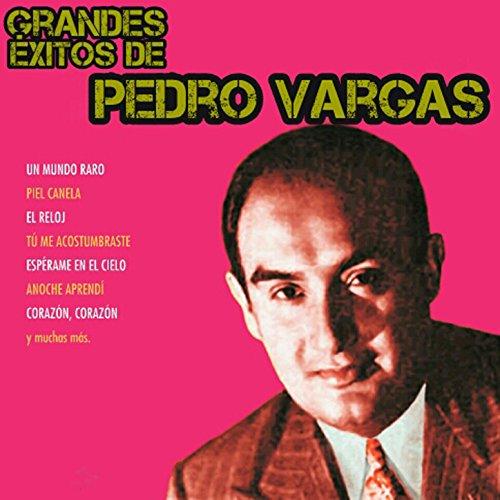 ... Grandes Éxitos de Pedro Vargas