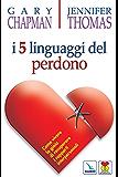 I 5 linguaggi del perdono (Matrimonio e famiglia Vol. 60)