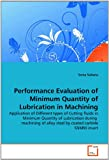 Performance Evaluation of Minimum Quantity of Lubrication in MacHining, Sonia Sultana, 3639232372