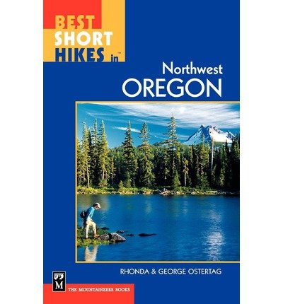 [Best Short Hikes in Northwest Oregon] [Author: Ostertag, R] [April, 2003]