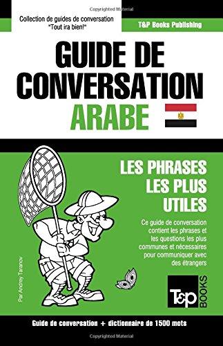 Guide de conversation Français-Arabe égyptien et dictionnaire concis de 1500 mots (French Edition)