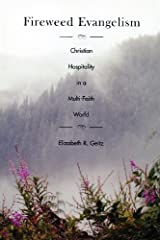 Fireweed Evangelism: Christian Hospitality in a Multi-Faith World Paperback