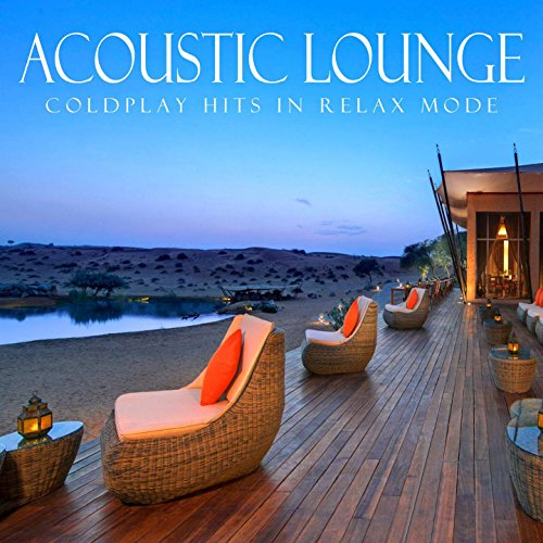 Acoustic Lounge: Coldplay Hits...