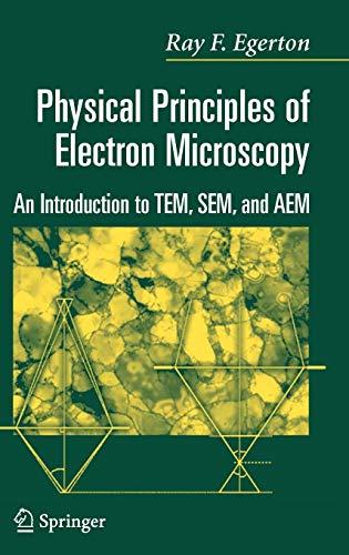 Physical Principles of Electron Microscopy: An...