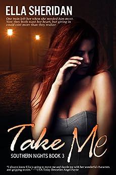 Take Me (Southern Nights Book 3) by [Sheridan, Ella]
