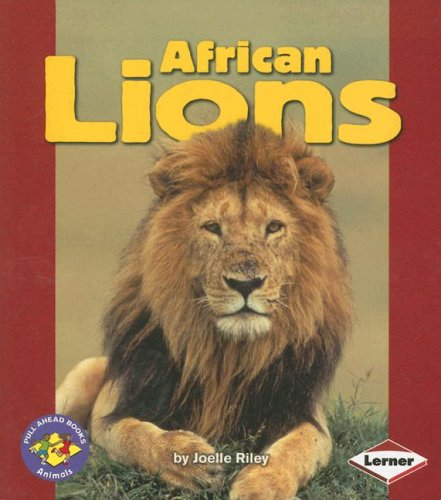 African Lions (Pull Ahead Books) (Pull Ahead Books: Animals)