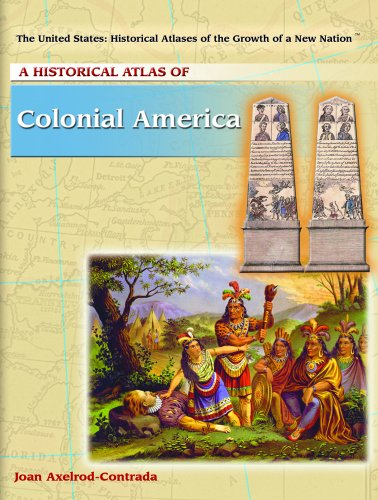 A Historical Atlas of Colonial America (The United States, Historical Atlases of the Growth of a New - Map Us Colonial
