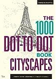 The 1000 Dot-To-Dot Book: Cityscapes (Ilex Art & Illustration)