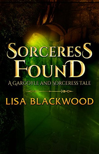 Sorceress Found: A Gargoyle and Sorceress Prequel Story by [Blackwood, Lisa]