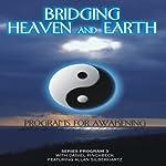 Bridging Heaven and Earth, Vol. 3 | Daniel Pinchbeck