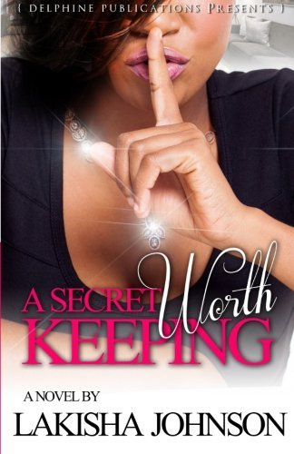 : A Secret Worth Keeping (Delphine Publications Presents)