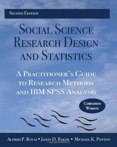 Social Science Research Design and Statistics: A Practitioner's Guide to Research Methods and IBM SPSS Analysis by Rovai, Alfred P. Published by Watertree Press 2nd (second) edition (2013) Paperback
