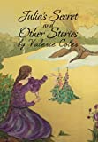 Julia's Secret and Other Stories by Valerie Coles, Valerie Coles, 1479745502