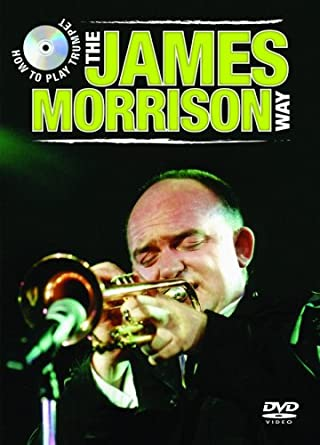 Amazon com: How to Play Trumpet the James Morrison Way (DVD