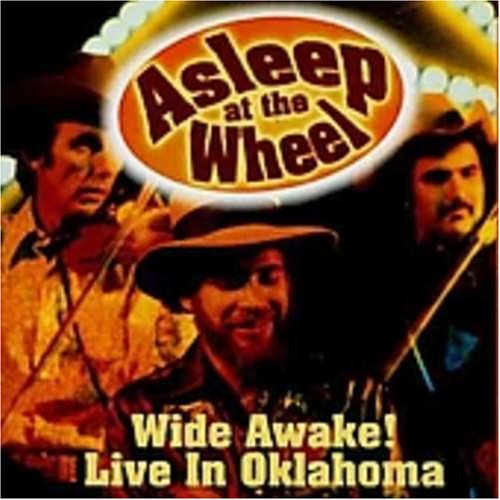 Wide Awake! Live in Oklahoma by Asleep At The Wheel
