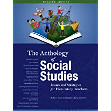 The Anthology of Social Studies: Issues and Strategies for Elementary Teachers
