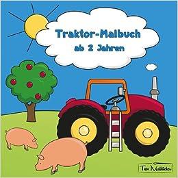 Traktor Malbuch Ab 2 Jahren Bonus über 60 Kostenlose Malvorlagen