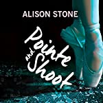 Pointe and Shoot | Alison Stone