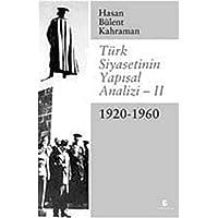 Türk Siyasetinin Yapısal Analizi-II: 1920-1960