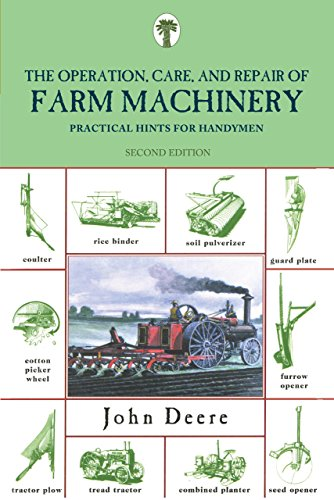 Operation, Care, and Repair of Farm Machinery: Practical Hints For Handymen - Repair Farm