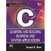 C LEARNING AND BUILDING BUSINESS AND SYSTEM APPLICATIONS, 2nd Ed.