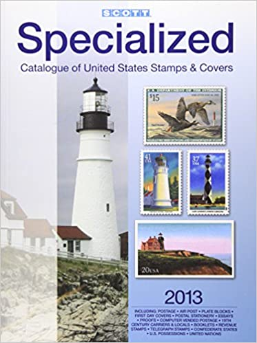 scott-specialized-catalogue-of-united-states-stamps-covers-2013-confederate-states-canal-zone-danish-west-indies-guam-hawaii-united-nations-united-postage-stamp-catalogue-u-s-specialized