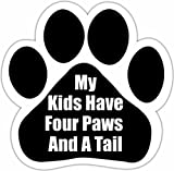 """""""My Kids Have Four Paws and A Tail"""" Car Magnet With"""