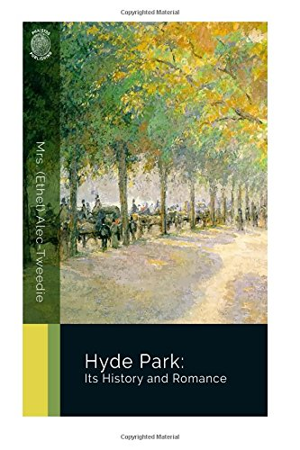 Hyde Park: Its History and Romance