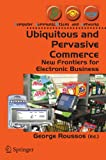 Ubiquitous and Pervasive Commerce : New Frontiers for Electronic Business, , 1846280354