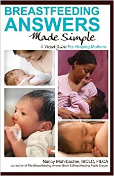 Breastfeeding Answers Made Simple: A Pocket Guide for Helping Mothers