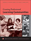 img - for Creating Professional Learning Communities: A Step-By-Step Guide to Improving Student Achievement Through Teacher Collaboration (By Teachers For Teachers series) book / textbook / text book