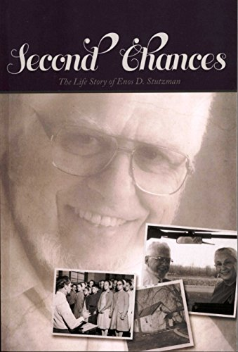 Second Chances: The Life Story of Enos D Stutzman