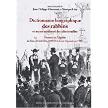 Dictionnaire biographique des rabbins: Et autres ministres du culte israélite /
