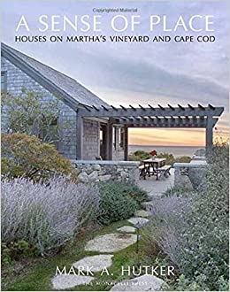 ??PDF?? A Sense Of Place: Houses On Martha's Vineyard And Cape Cod. Excopesa Dividing latex content Texas removed continue landline