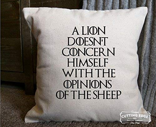 Athena Bacon A Lion Doesn't Concern Himself with The Opinions of The Sheep Game of Thrones Canvas Natural Pillowcase Decor Game of Thrones Gift GOT