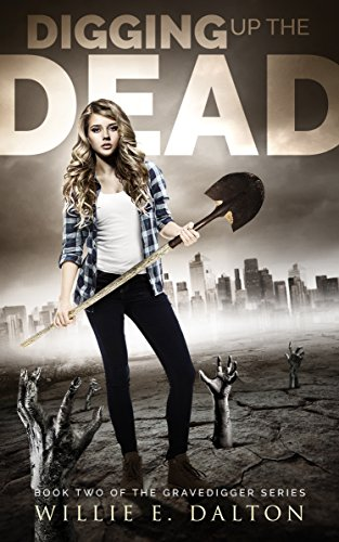 (Digging Up the Dead (The Gravedigger Series Book)