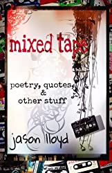 Mixed Tape: Poetry, Quotes, & Other Stuff by Jason Lloyd (2015-07-09)