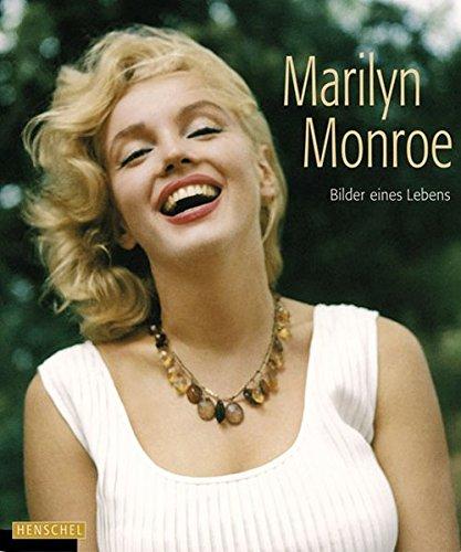 Marilyn Monroe: Bilder eines Lebens