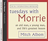 img - for Tuesdays With Morrie: An old man, a young man, and life's greatest lesson by Albom, Mitch on 06/05/2004 Unabridged edition book / textbook / text book