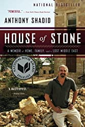 House of Stone: A Memoir of Home, Family, and a Lost Middle East by Anthony Shadid (2013-02-05)