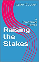 Raising the Stakes: A Paranormal Novella