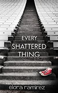 Every Shattered Thing by Elora Ramirez ebook deal