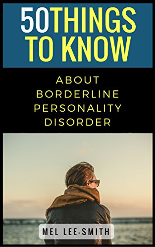50 Things to Know about Borderline Personality Disorder