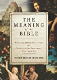 The Meaning of the Bible, Douglas A. Knight and Amy-Jill Levine, 0062067737