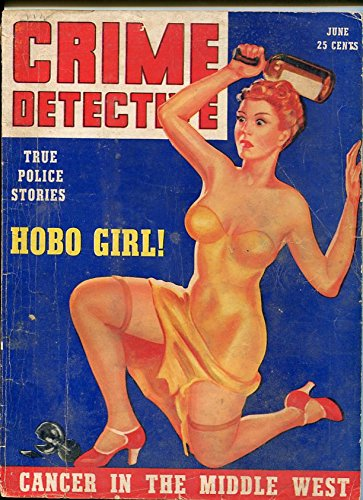 - Crime Detective Magazine June 1939- Hobo Girl- Cancer in the Middle West