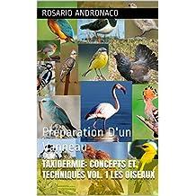 TAXIDERMIE: CONCEPTS ET TECHNIQUES VOL. 1 les oiseaux: Préparation D'un Vanneau (French Edition)