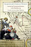 Shakespeare's Foreign Worlds, Carole Levin and John Watkins, 0801447410