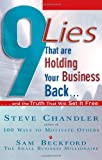 9 Lies That Are Holding Your Business Back..., Steve Chandler and Sam Beckford, 156414836X