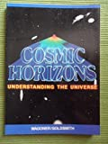 Cosmic Horizons : Understanding the Universe, Wagoner, R. and Goldsmith, D., 0716714183